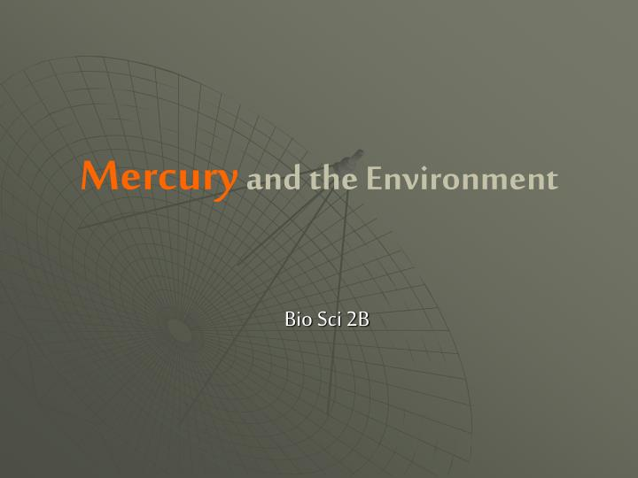 Mercury and the environment