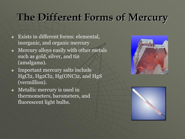 The different forms of mercury