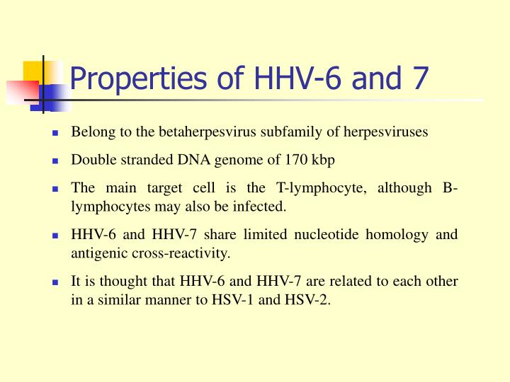 Properties of HHV-6 and 7