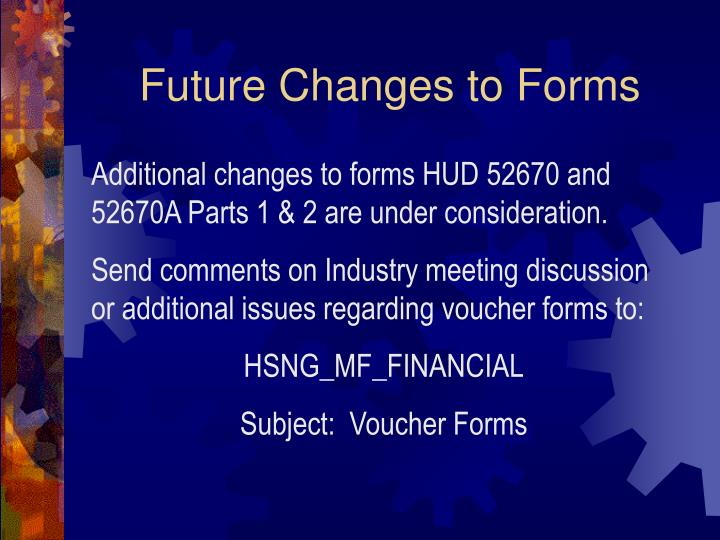 Future Changes to Forms