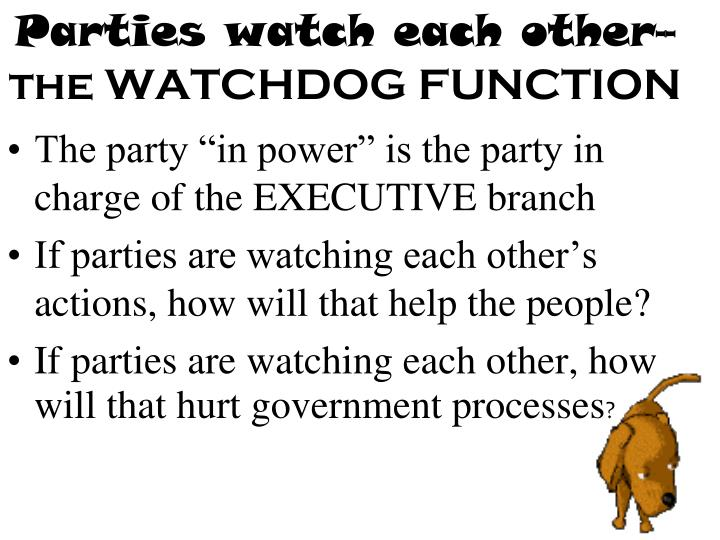 Parties watch each other