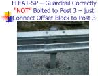 fleat sp guardrail correctly not bolted to post 3 just connect offset block to post 3