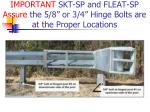 important skt sp and fleat sp assure the 5 8 or 3 4 hinge bolts are at the proper locations