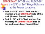 important skt sp and fleat sp assure the 5 8 or 3 4 hinge bolts are at the proper locations1