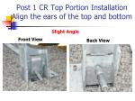post 1 cr top portion installation align the ears of the top and bottom