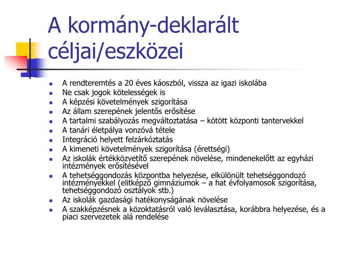 A kormány-deklarált céljai/eszközei