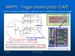 maps trigger based proto cap