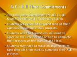ale i ii time commitments
