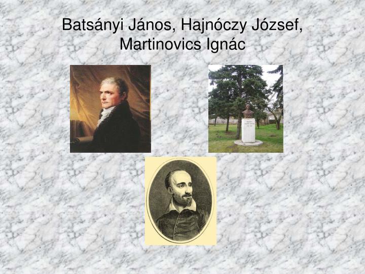 Batsányi János, Hajnóczy József, Martinovics Ignác