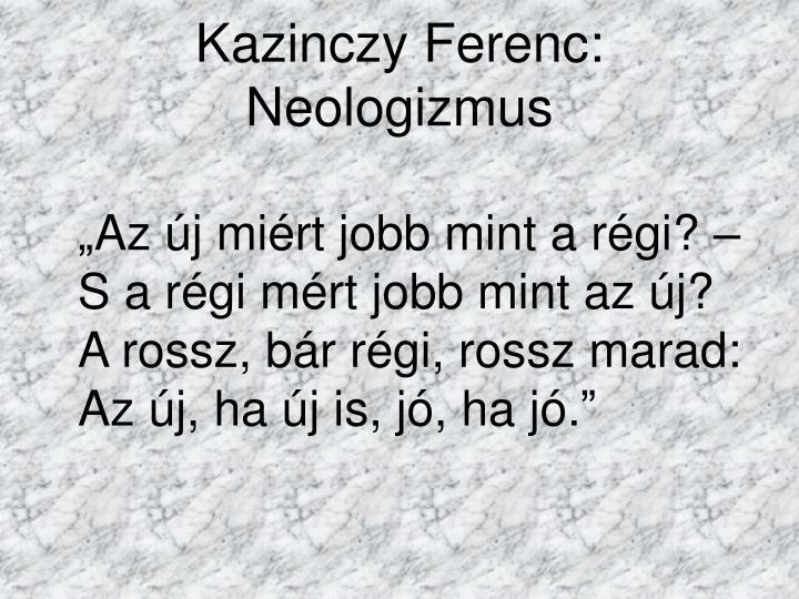Kazinczy Ferenc: Neologizmus