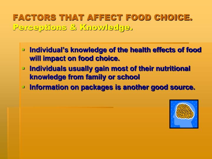 FACTORS THAT AFFECT FOOD CHOICE.