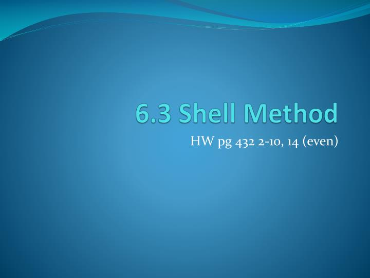 6 3 shell method