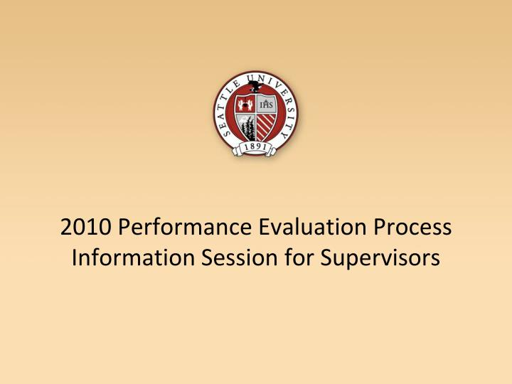 2010 performance evaluation process information session for supervisors n.