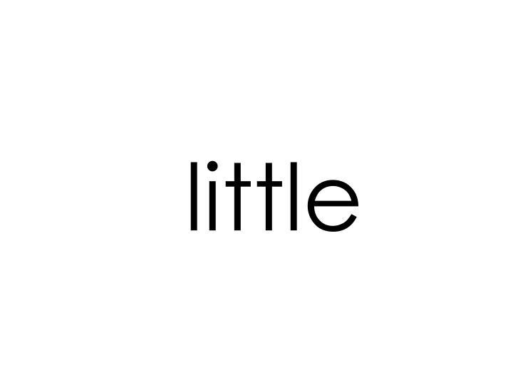 little