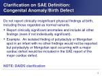 clarification on sae definition congenital anomaly birth defect