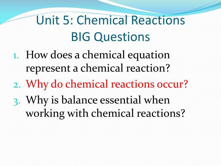 Unit 5 chemical reactions big questions