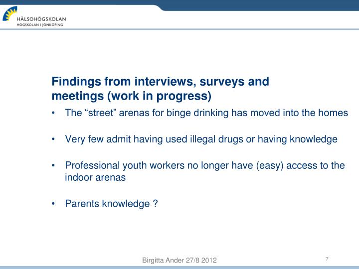 Findings from interviews, surveys and meetings (work in progress)