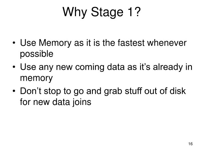 Why Stage 1?