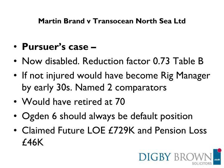 Martin Brand v Transocean North Sea Ltd