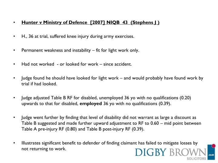Hunter v Ministry of Defence  [2007] NIQB  43  (Stephens J )