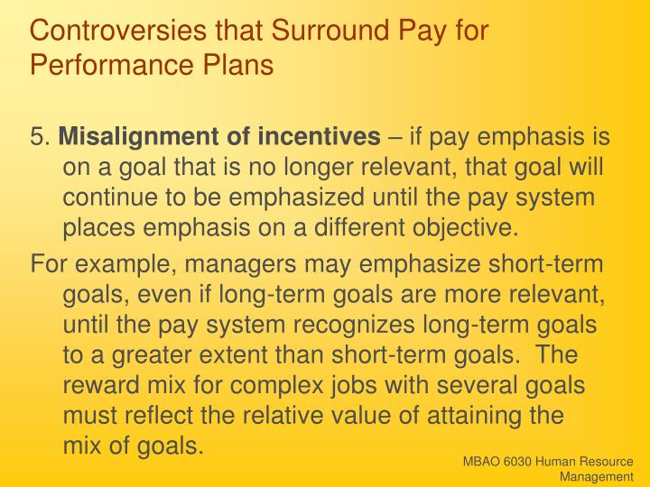 Controversies that Surround Pay for Performance Plans