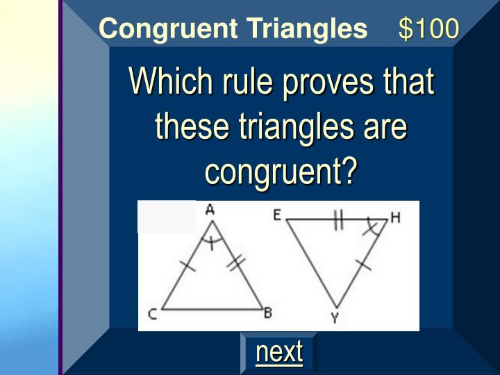 Which rule proves that these triangles are congruent?