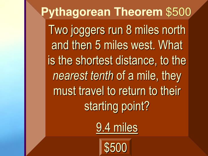 Two joggers run 8 miles north and then 5 miles west. What is the shortest distance, to the