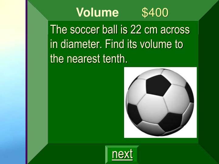 The soccer ball is 22 cm across in diameter. Find its volume to the nearest tenth.