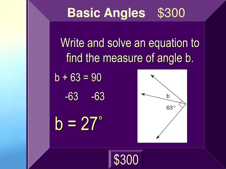 Write and solve an equation to find the measure of angle b.