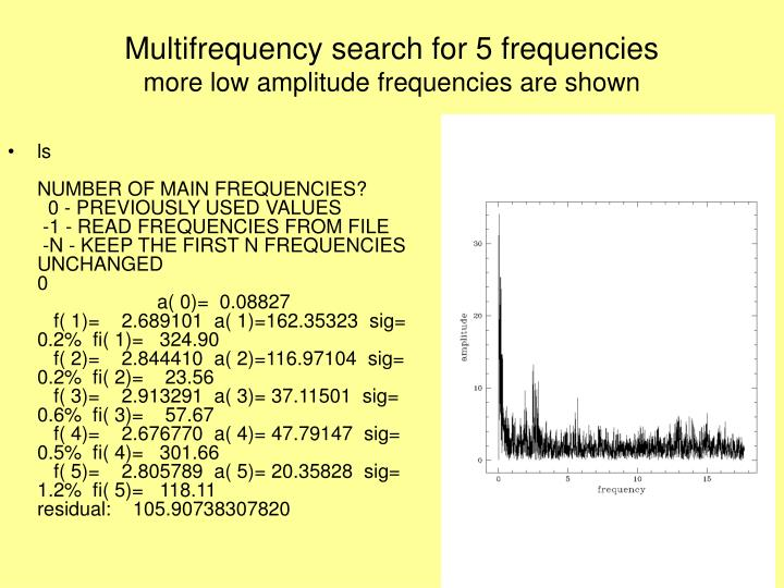 Multifrequency search for 5 frequencies