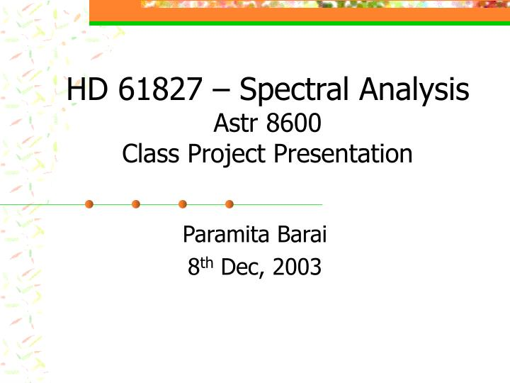 hd 61827 spectral analysis astr 8600 class project presentation n.