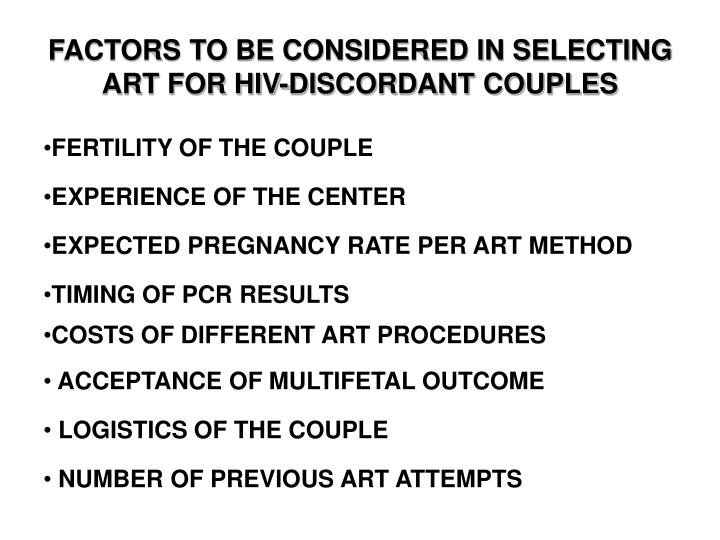FACTORS TO BE CONSIDERED IN SELECTING ART FOR HIV-DISCORDANT COUPLES