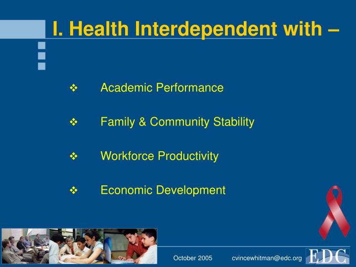 I. Health Interdependent with –