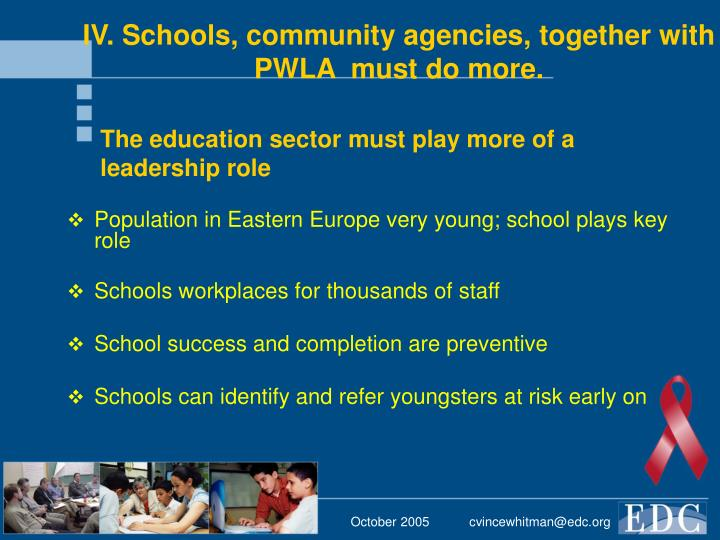 IV. Schools, community agencies, together with PWLA  must do more.
