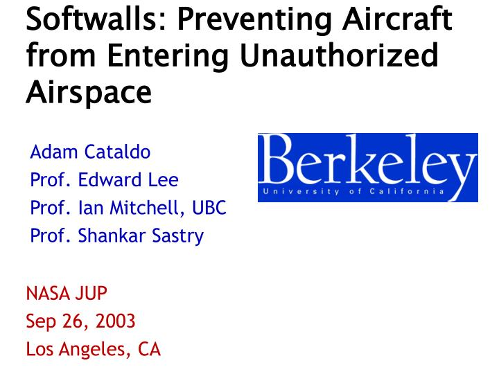Softwalls preventing aircraft from entering unauthorized airspace