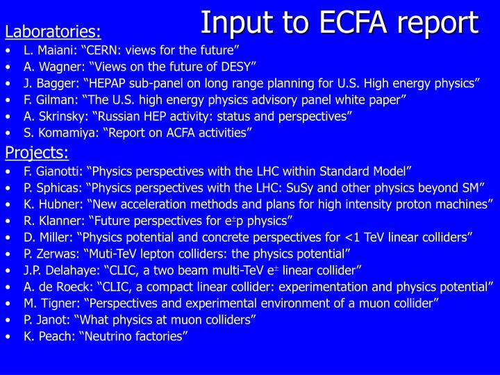 Input to ecfa report