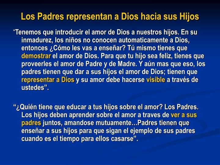 Los Padres representan a Dios hacia sus Hijos