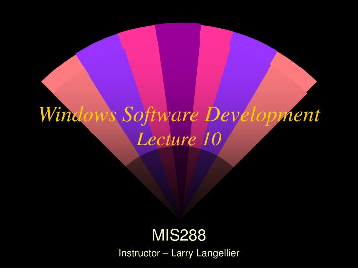 windows software development lecture 10 n.