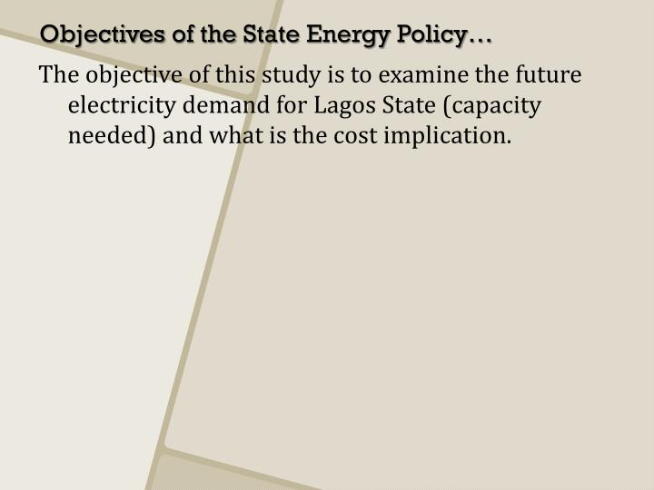The objective of this study is to examine the future electricity demand for Lagos State (capacity needed) and what is the cost implication.