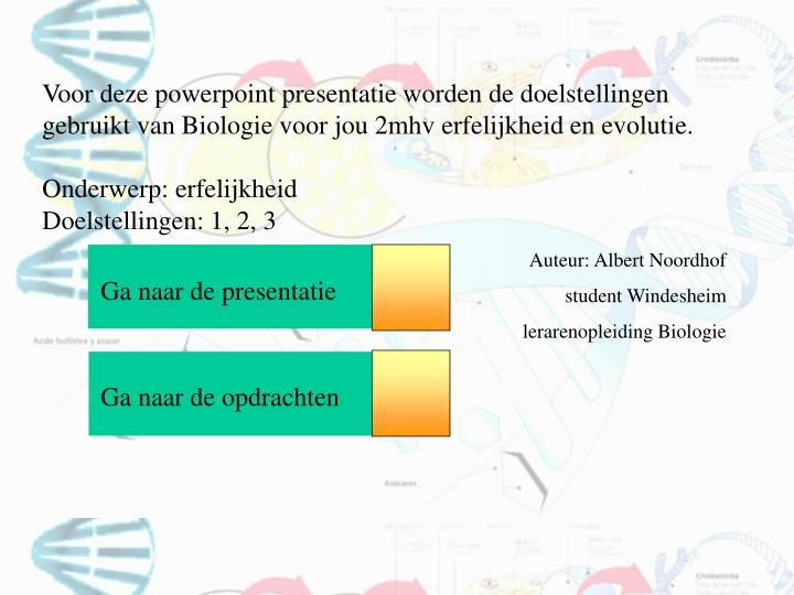 Voor deze powerpoint presentatie worden de doelstellingen gebruikt van Biologie voor jou 2mhv erfeli...