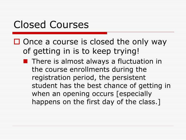 Closed Courses