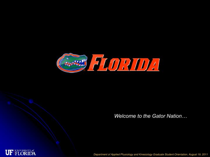 Welcome to the Gator Nation…
