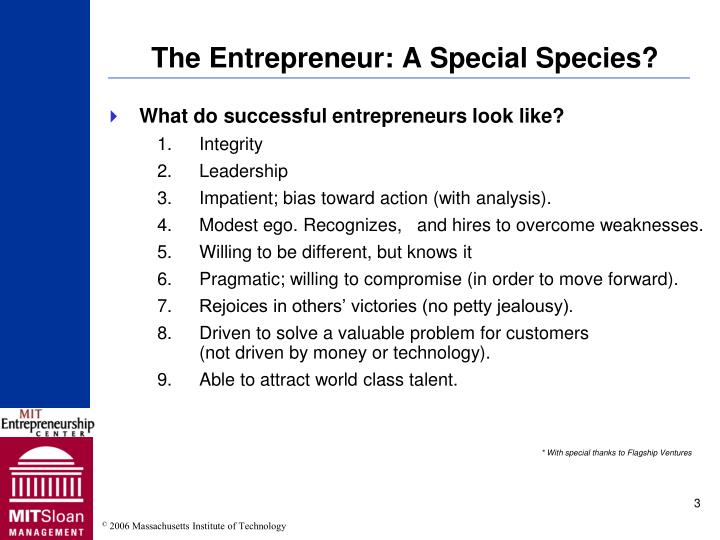 The entrepreneur a special species
