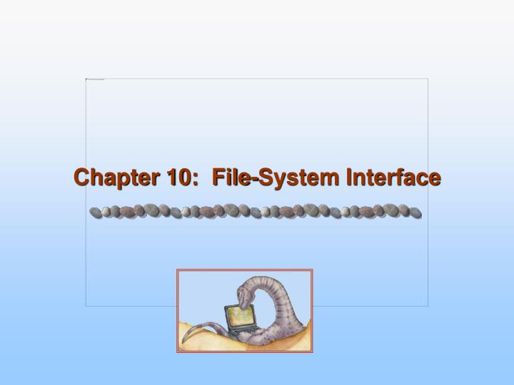 Chapter 10 file system interface