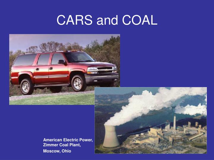 CARS and COAL