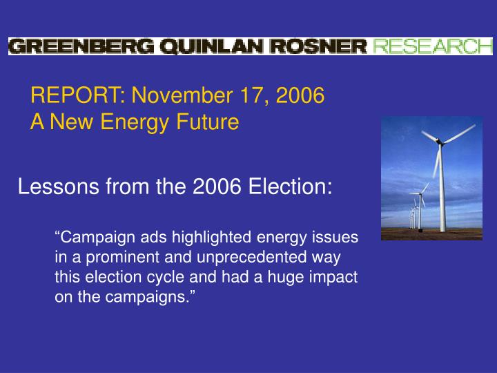 REPORT: November 17, 2006 A New Energy Future
