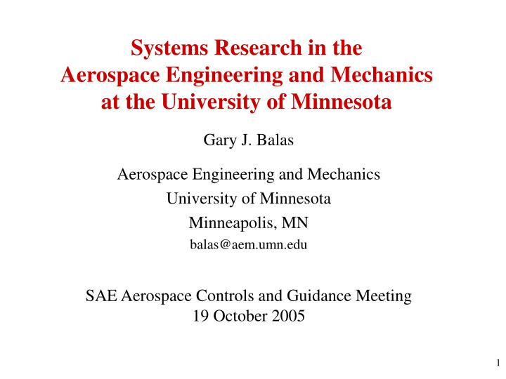 systems research in the aerospace engineering and mechanics at the university of minnesota n.