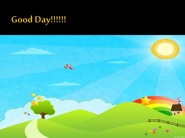Good Day!!!!!!