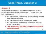 case three question 31