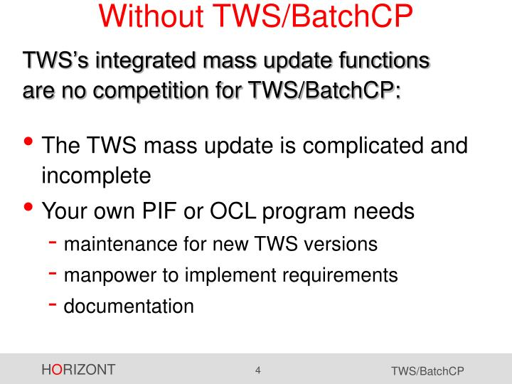 Without TWS/BatchCP